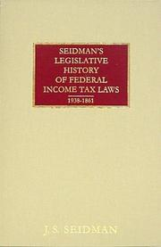Seidman&#39;s legislative history of federal income tax laws, 1938-1861 by J. S. Seidman