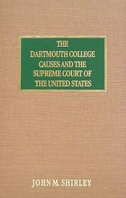 The Dartmouth College causes and the Supreme Court of the United States by John M. Shirley
