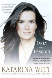 Only with passion by Katarina Witt