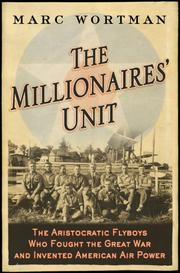 The Millionaires' Unit by Marc Wortman
