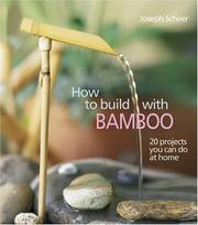 How to build with bamboo by Jo Scheer