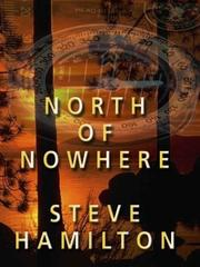 North of nowhere by Steve Hamilton, Steve Hamilton