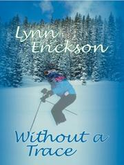 Without a trace by Lynn Erickson