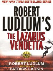Robert Ludlum's The Lazarus vendetta by Patrick Larkin
