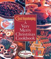 Good Housekeeping A Very Merry Christmas Cookbook (Good Housekeeping)