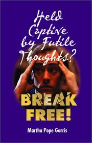 Held Captive By Futile Thoughts? Break Free! PDF