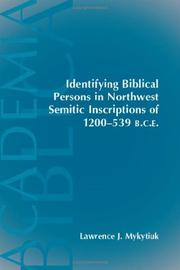 Identifying Biblical Persons in Northwest Inscriptions of 1200-539 B.C.E. by Lawrence J. Mykytiuk