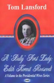 "A ""Bully"" First Lady by Tom Lansford"