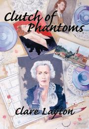 Clutch of phantoms by Clare Layton