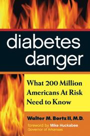 Diabetes danger by Walter M. Bortz