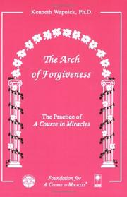 The arch of forgiveness by Kenneth Wapnick