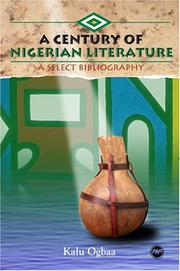 A Century of Nigerian Literature by Kalu Ogbaa
