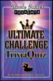 Uncle John's Presents The Ultimate Challenge Trivia Quiz (Uncle Johns Bathroom Reader) PDF