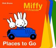 Places To Go (Miffy and Friends) by Dick Bruna