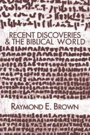 Recent Discoveries & the Biblical World by Raymond Edward Brown