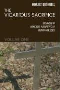 The vicarious sacrifice by Horace Bushnell