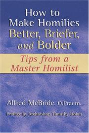 How to Make Homilies Better, Briefer, and Bolder PDF