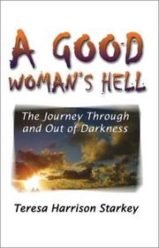 A Good Woman's Hell by Teresa Harrison Starkey