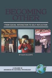 Cover of: Becoming Other: From Social Interaction to Self-Reflection by Alex, Gillespie