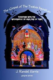 The Gospel of the Twelve Apostles, Together with the Apocalypses of Each one of them PDF