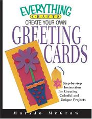 Create Your Own Greetiing Cards: Step-By-Step Instructions For Creation Unique Cards For Any Occasion (Everything: Sports and Hobbies) PDF
