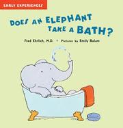 Does an Elephant Take a Bath? (Early Experiences) PDF