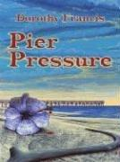 Pier pressure by Dorothy Brenner Francis