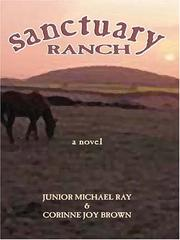 Sanctuary Ranch by Junior Michael Ray