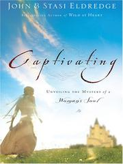 Captivating by John Eldredge, John Eldredge