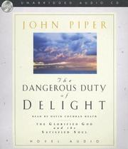 Cover of: The Dangerous Duty of Delight by John Piper