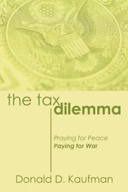 The tax dilemma by Donald D. Kaufman