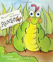 The Caterpillar That Would Be a Rainbow PDF