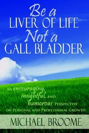 Be a Liver of Life Not a Gall Bladder PDF