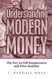 Understanding modern money by L. Randall Wray
