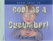 Cool as a Cucumber (Things I Eat!) PDF
