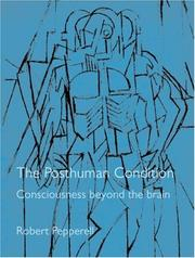 The posthuman condition by Robert Pepperell