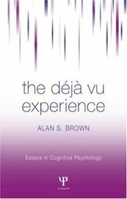 Cover of: The Deja Vu Experience (Essays in Cognitive Psychology) by Alan S. Brown