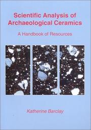 Scientific analysis of archaeological ceramics by Katherine Barclay