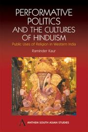 Performative Politics and the Cultures of Hinduism by Raminder Kaur