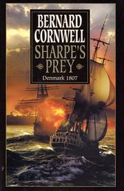 Sharpe&#39;s prey : Richard Sharpe and the Expedition to Copenhagen, 1807 by Bernard Cornwell