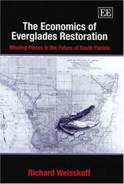 The Economics Of Everglades Restoration by Richard Weisskoff