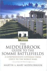 The Middlebrook guide to the Somme battlefields by Martin Middlebrook