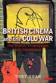 British cinema and the Cold War by Tony Shaw