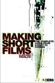 Making short films by Clifford Thurlow