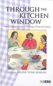 Through the Kitchen Window by Arlene Voski Avakian