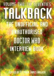 Talkback: The Unofficial and Unauthorised Doctor Who Interview Book - Volume Two by Stephen James Walker