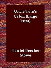 Cover of: Uncle Tom's Cabin (Large Print) by Harriet Beecher Stowe