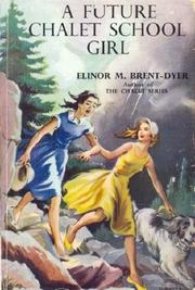 A Future Chalet School Girl (Chalet School) by Elinor M. Brent-Dyer