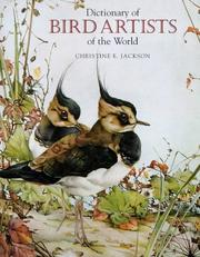 Dictionary of bird artists of the world by Christine E. Jackson