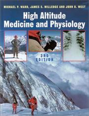 High altitude medicine and physiology by Ward, Michael